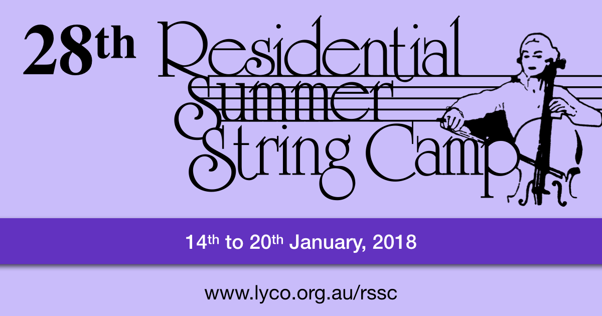 28th Residential Summer String Camp, 14th to 20th January 2018, www.lyco.org.au/rssc