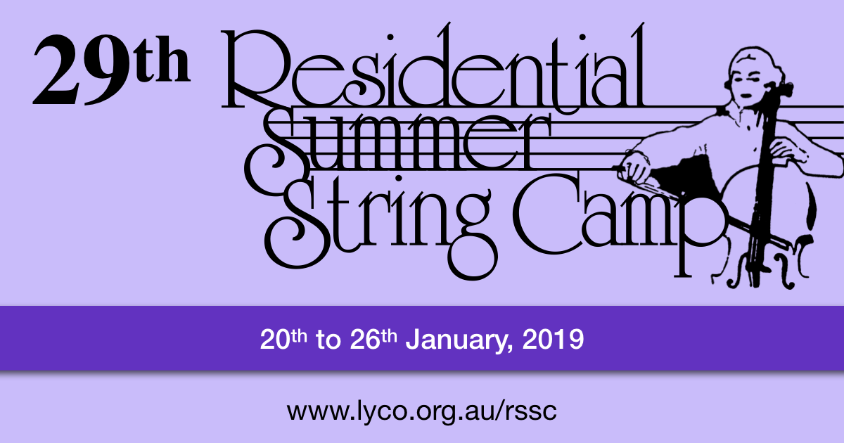 29th Residential Summer String Camp, 20th to 26th January 2019, www.lyco.org.au/rssc