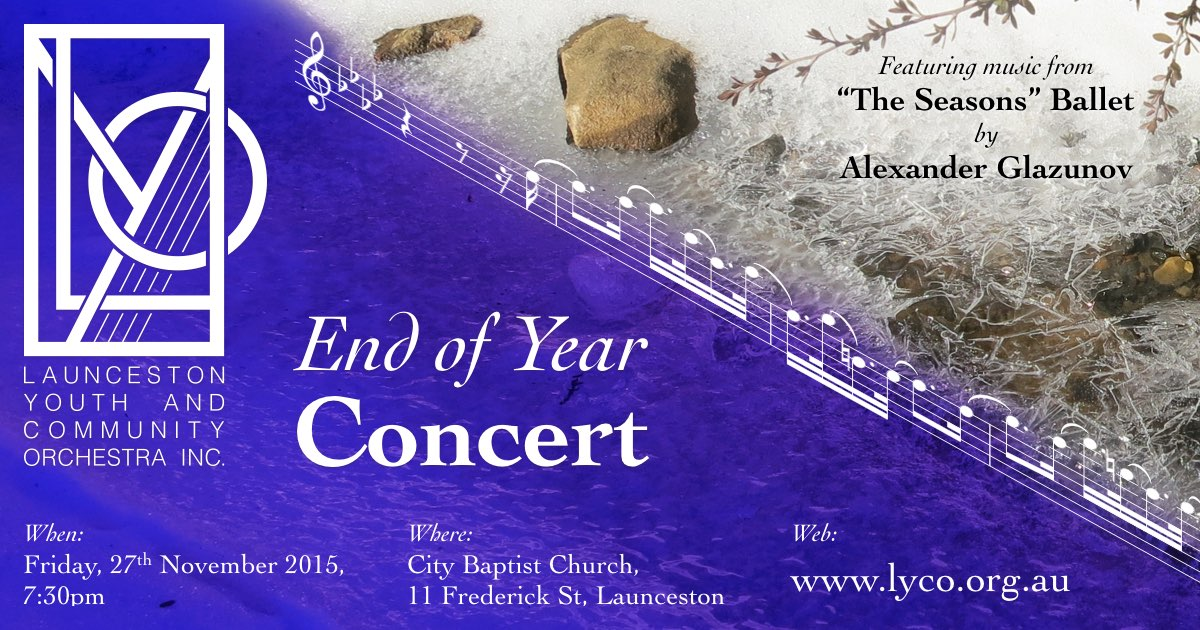 Launceston Youth and Community Orchestra End of Year Concert. When: Friday, 27th November 2015, 7:30pm. Where: City Baptist Church, 11 Frederick St, Launceston. Web: www.lyco.org.au