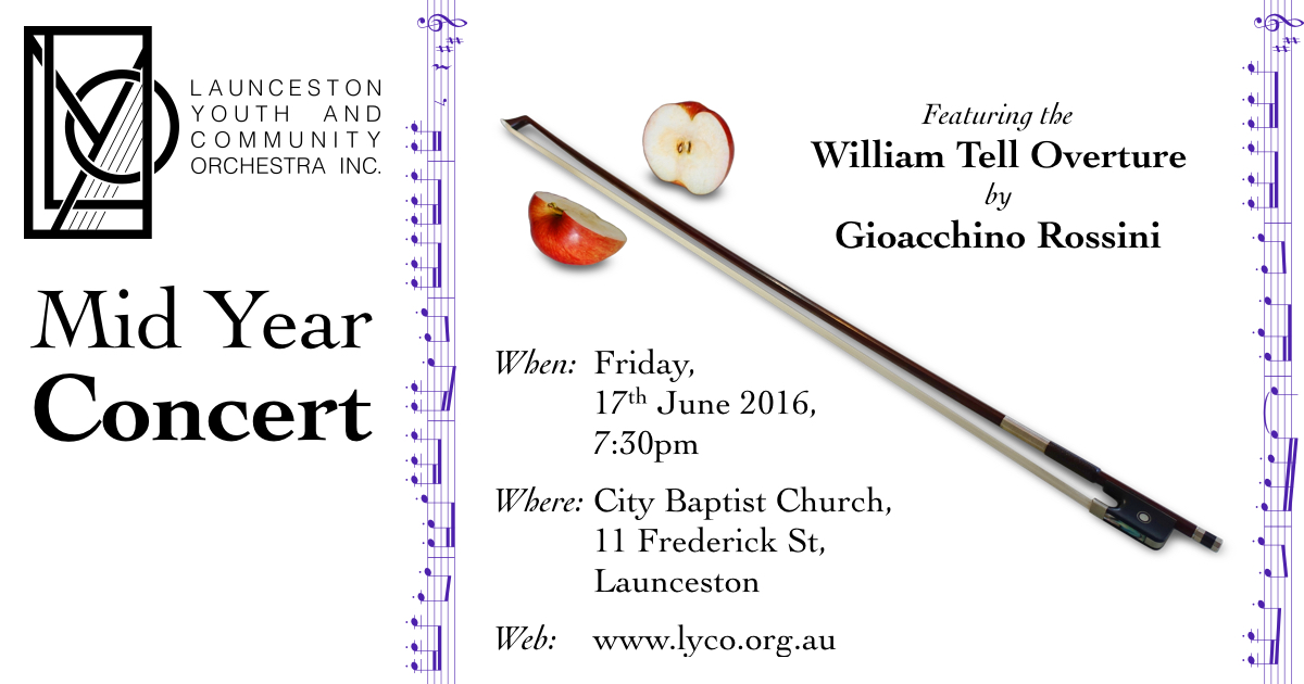 Launceston Youth and Community Orchestra End of Year Concert. When: Friday, 17th June 2016, 7:30pm. Where: City Baptist Church, 11 Frederick St, Launceston. Web: www.lyco.org.au
