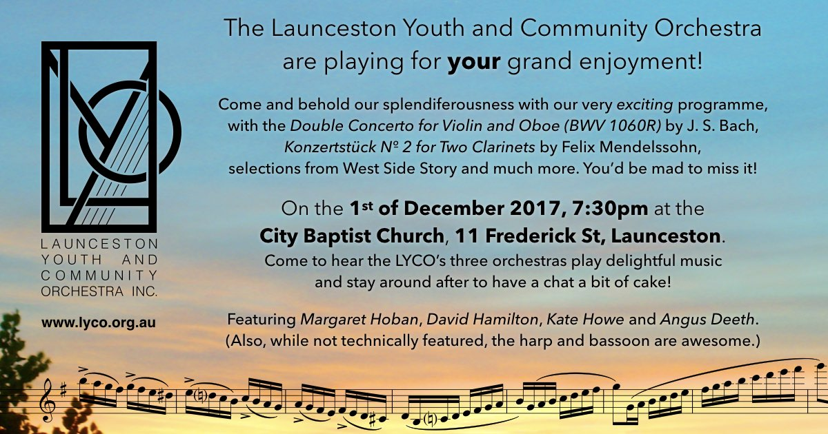 Launceston Youth and Community Orchestra End of Year Concert. When: Friday, 1st December 2017, 7:30pm. Where: City Baptist Church, 11 Frederick St, Launceston. Web: www.lyco.org.au